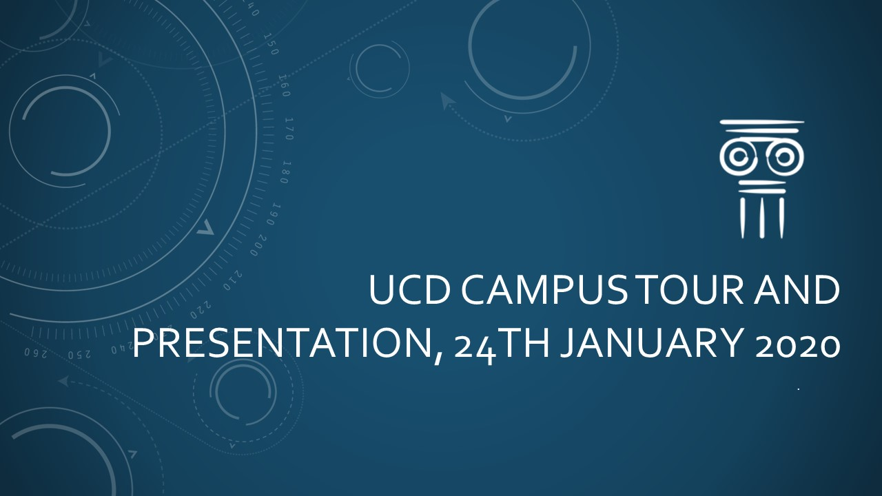 UCD Campus Tour and Presentation, 24th January 2020